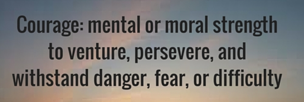 Time to be Courageous